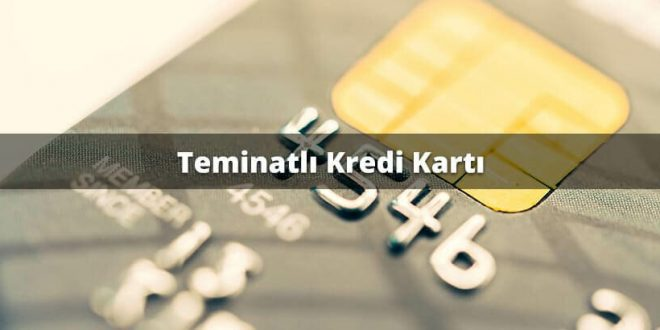 Teminatlı Kredi Kartı